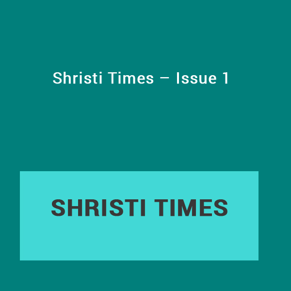 Shristi Times – Issue 1