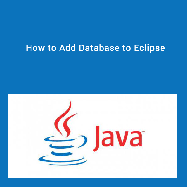 How to Add Database to Eclipse
