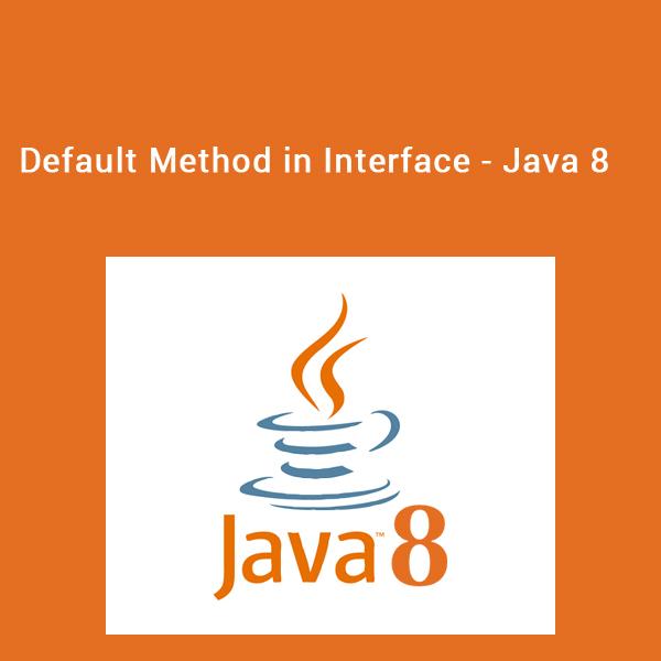 Default Method in Interface - Java 8