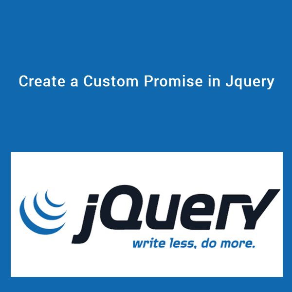 Create a Custom Promise in jquery