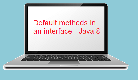 Default methods in an interface - Java 8